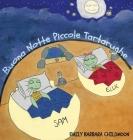 Buona Notte Piccole Tartarughe: In una giornata qualunque, Ellie e Sam incontrano la luna. La tua favola illustrata da leggere e colorare. Cover Image