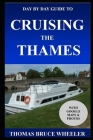 Day by Day Guide to Cruising the Thames Cover Image