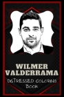 Wilmer Valderrama Distressed Coloring Book: Artistic Adult Coloring Book Cover Image