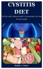 Cystitis Diet: The Diet And Cookbook Guide To Permanently Cure And Prevent Cystitis Cover Image