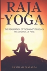 Raja Yoga: The realisation of the divinity through the control of mind. Cover Image