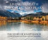 Living Beneath the Colorado Peaks: The Story of Knapp Ranch Cover Image