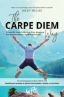 The Carpe Diem Way: 5 Powerful Steps to Working From Anywhere for Business Owners & Entrepreneurs Cover Image