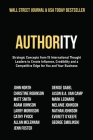 Authority: Strategic Concepts from 15 International Thought Leaders to Create Influence, Credibility and a Competitive Edge for Y Cover Image