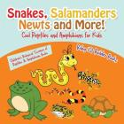 Snakes, Salamanders, Newts and More! Cool Reptiles and Amphibians for Kids - Children's Biological Science of Reptiles & Amphibians Books Cover Image