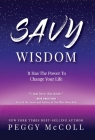 Savy Wisdom: It Has The Power To Change Your Life Cover Image