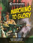 Marching to Glory: Six of the Best Commando Army Comic Books Ever Cover Image