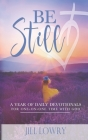 Be Still: A Year of Daily Devotionals for One-on-One Time with God Cover Image