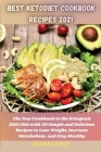 Best Ketodiet Cookbook Recipes 2021: The New Cookbook to the Ketogenic 2021 Diet with 50 Simple and Delicious Recipes to Lose Weight, Increase Metabol Cover Image