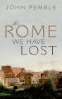 The Rome We Have Lost Cover Image