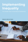Implementing Inequality: The Invisible Labor of International Development Cover Image