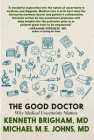 The Good Doctor: Why Medical Uncertainty Matters Cover Image