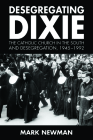 Desegregating Dixie: The Catholic Church in the South and Desegregation, 1945-1992 Cover Image