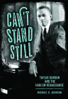 Can't Stand Still: Taylor Gordon and the Harlem Renaissance Cover Image