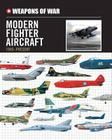 Weapons of War Modern Fighter Aircraft 1945-Present Cover Image