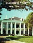 Mississippi Valley Architecture: Houses of the Lower Mississippi Valley Cover Image