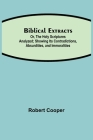 Biblical Extracts; Or, The Holy Scriptures Analyzed; Showing Its Contradictions, Absurdities, and Immoralities Cover Image