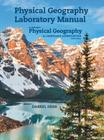 Physical Geography Laboratory Manual for McKnight's Physical Geography: A Landscape Appreciation Cover Image
