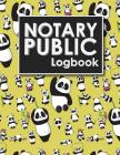 Notary Public Logbook: Notarial Record Book, Notary Public Book, Notary Ledger Book, Notary Record Book Template, Cute Panda Cover Cover Image