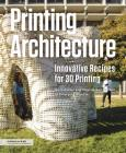 Printing Architecture: Innovative Recipes for 3D Printing Cover Image