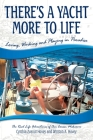There's a Yacht More to Life: Loving, Working and Playing in Paradise Cover Image