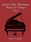 Gospel Music Performance Practice and Technique Volume 2 Cover Image