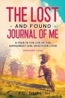 The Lost and Found Journal of Me: A Year in the Life of the Awesomest Girl Who Ever Lived (January-June) Cover Image