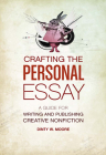 Crafting The Personal Essay: A Guide for Writing and Publishing Creative Non-Fiction Cover Image