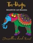Tier-Designs MALBUCH mit Mandala: Stressabbau durch Kunst/Malbuch mit Mandala-Tieren Cover Image
