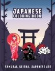 Japanese Coloring Book: Samurai, Geisha, and Japanese Art For Adults Cover Image