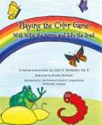 Playing the Color Game with Willie the Worm and Silly the Snail Cover Image