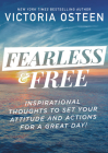 Fearless and Free: Inspirational Thoughts to Set Your Attitude and Actions for a Great Day! Cover Image