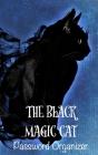 The Black Magic Cat: Password Organizer: Password book, password log book and internet password organizer, Organize all your website accoun Cover Image