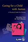 Caring for a Child with Autism: A Practical Guide for Parents Cover Image
