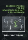 Leadership Skills for the New Health Economy a 5Q(c) Approach Cover Image