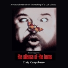 The Silence of the Hams: A Pictorial Memoir of the Making of a Cult Classic Cover Image