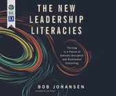 The New Leadership Literacies: Thriving in a Future of Extreme Disruption and Distributed Everything Cover Image