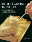 Relief Carving in Wood: A Practical Introduction Cover Image