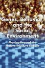 Genes, Behavior, and the Social Environment: Moving Beyond the Nature/Nurture Debate Cover Image