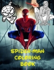 Spider-Man Coloring Book: 70 pages with Spiderman illustrations for you to have fun coloring them to your liking. Cover Image