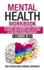 Mental Health: 6 Books in 1 - The Attachment Theory, Abandonment Anxiety, Depression in Relationships, Addiction Recovery, Complex PT Cover Image
