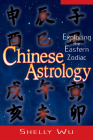 Chinese Astrology: Exploring the Eastern Zodiac Cover Image