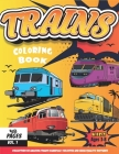 Trains Coloring Book: A fun Coloring book with Modern and Old Trains, TGV, Locomotive, A Great coloring book for kids and ages 3-8 and up, T Cover Image