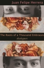The Roots of a Thousand Embraces: Dialogues Cover Image