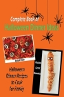 Complete Book of Halloween Dinner Ideas: Halloween Dinner Recipes to Cook for Family: Halloween Dinner Recipe Cover Image