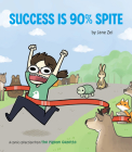 Success Is 90% Spite: (The Pigeon Gazette Webcomic Book, Funny Web Comic Gift by @thepigeongazette) Cover Image