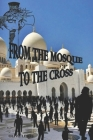 From the Mosque to the Cross Cover Image