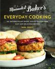 Minimalist Baker's Everyday Cooking: 101 Entirely Plant-based, Mostly Gluten-Free, Easy and Delicious Recipes Cover Image