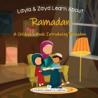 Layla and Zayd Learn About Ramadan: A Children's Book Introducing Ramadan Cover Image