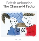 British Animation: The Channel 4 Factor Cover Image